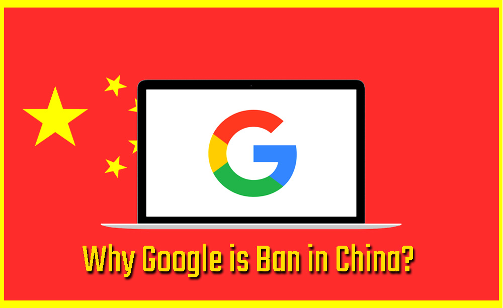 Why Google is Ban in China?