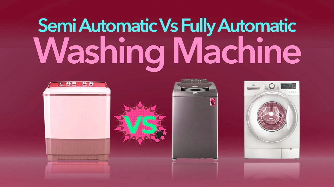 difference between automatic semi automatic washing machine In Hindi